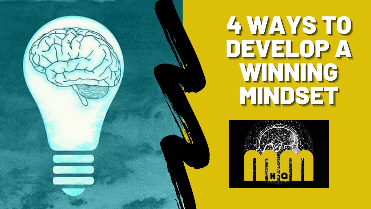 4 Ways to Develop a Winning Mindset