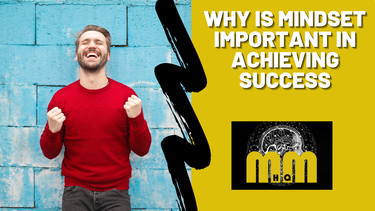 Why is Mindset Important in Achieving Success