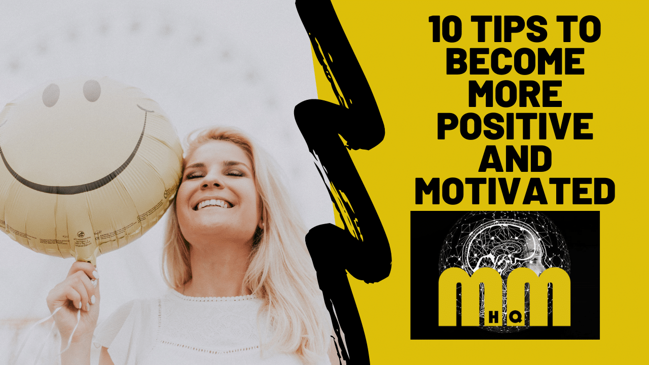 10 Tips to Become More Positive and Motivated