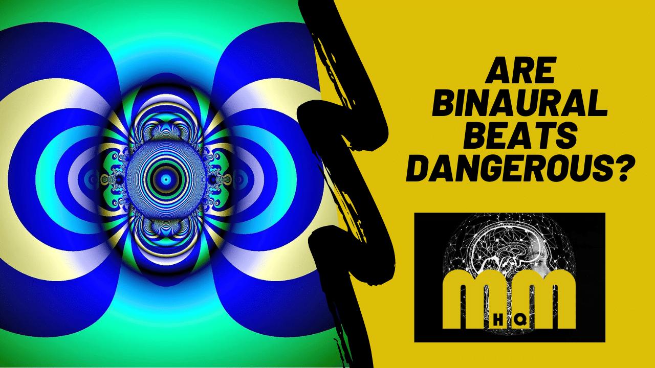 Are Binaural Beats Dangerous?