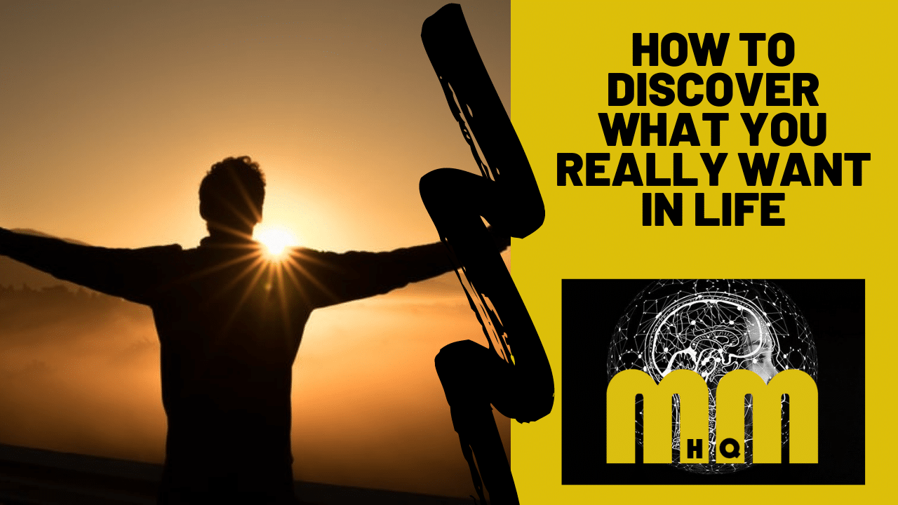 How to Discover What You Really Want in Life